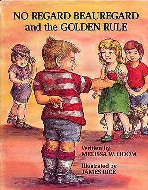 No Regard Beauregard and the Golden Rule.: Odom, Melissa W.