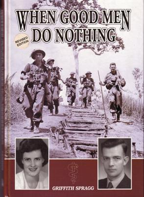 When Good Men Do Nothing.: SPRAGG Griffith.
