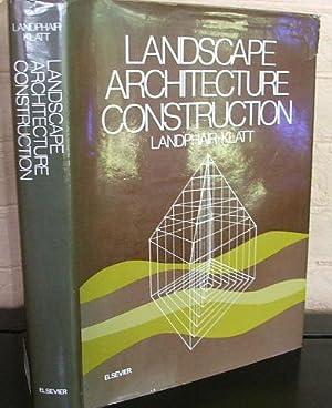 Landscape Architecture Construction: Landphair, Harlow C.;Klatt,