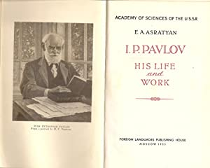 I.P. Pavlov : His Life and Work: Asratyan, E.A.