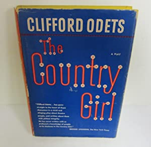The Country Girl. A Play: ODETS, CLIFFORD.