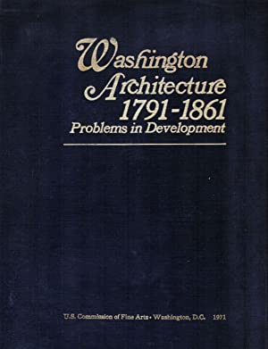 Washington Architecture 1791-1861 Problems In Development: Reiff, Daniel D.
