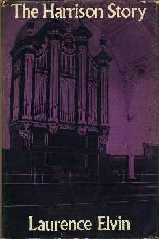 The Harrison Story: Harrison and Harrison, Organ Builders, Durham