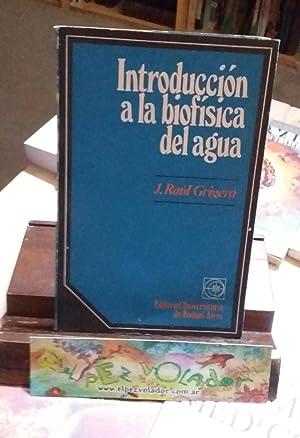Introducción a La Biofísica Del Agua: Grigera, J.Raul