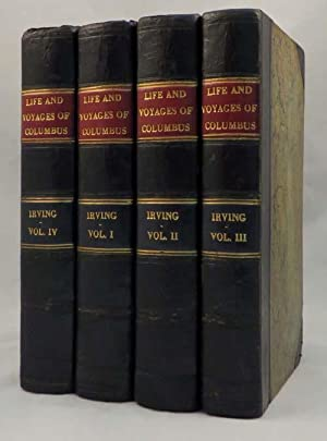 HISTORY OF THE LIFE AND VOYAGES OF: Columbus] Irving Washington