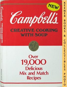 New Campbell's Creative Cooking With Soup (Over 19,000 Delicious Mix And Match Recipes)