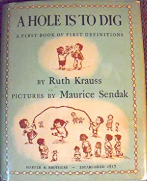 A Hole is to Dig A First: Ruth Krauss; (illustrator)