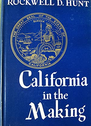 California in the Making: Essays and Papers: Hunt, Rockwell D.