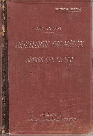 MÉTALLURGIE DES MÉTAUX AUTRES QUE LE FER: PROST, E.