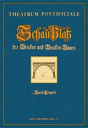 Theatrum Pontificiale oder Schau-Platz der Brücken und Brücken-Baues: Leupold, Jakob