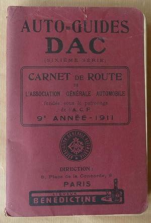 Auto-Guides DAC (sixième série). Carnet de Routede l'Association Générale Automobile(ACF).1911.