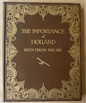 The Importance of Holland seen from the Air.