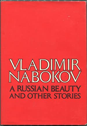 A Russian Beauty and Other Stories: Nabokov, Vladimir