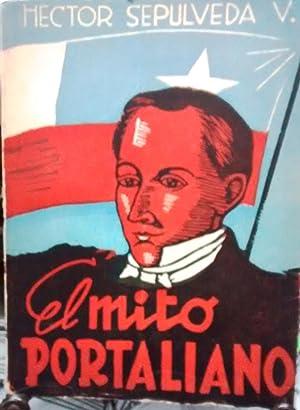 El mito Portaliano ( Clave de nuestro destino histórico ). Prólogo Guillermo Izquierdo Araya: ...