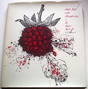 STILL LIFE WITH RASPBERRY. Or the bumper book of Steadman.