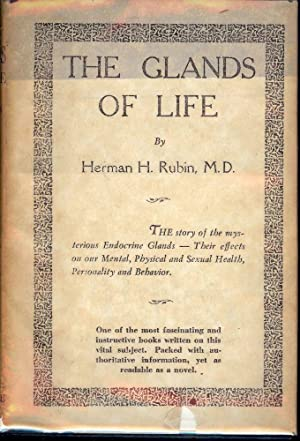 THE GLANDS OF LIFE: THE STORY OF: RUBIN, Herman H.