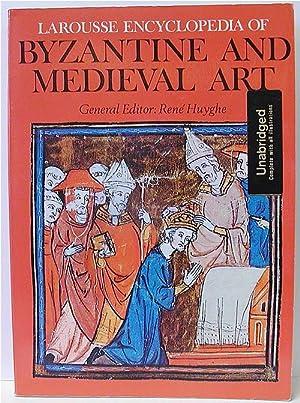 Larousse Encyclopedia of Byzantine and Medieval Art: Huyghe, Rene', Editor