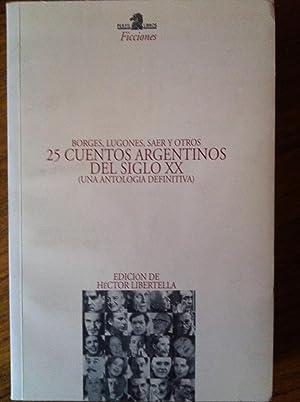 25 Cuentos Argentinos del Siglo XX: Una: Borges, Jorge Luis;