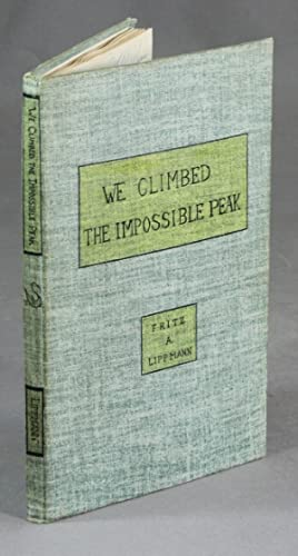 We climbed the impossible peak. [Extract from: LIPPMANN, FRITZ A.