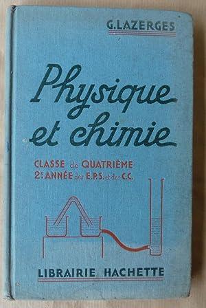 Physique et Chimie. Classe de quatrième, 2e année des E.P.S. Et des C.C.: Lazerges (G.).