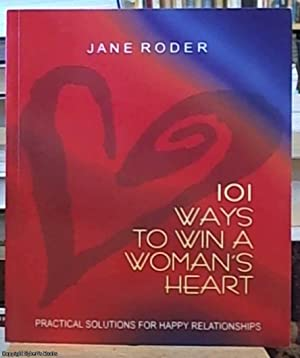 101 Ways to Win a Woman's Heart: Roder, Jane