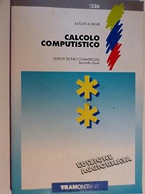 """""""CALCOLO COMPUTISTICO Istituti Tecnici Commerciali Seconda Classe. Edizione aggiornata"""": ..."""