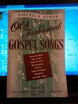 AMERICA SINGS OLD FASHIONED GOSPEL SONGS BOOK: PHILADELPHIA BOOK CONCERN