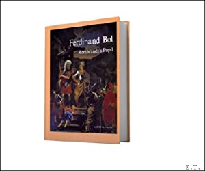 FERDINAND BOL (1616-1680). Rembrandt's Pupil,: Blankert, Albert;