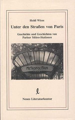 Bild des Verkäufers für Unter den Straßen von Paris : Geschichte und Geschichten von Pariser Metro-Stationen zum Verkauf von AHA-BUCH GmbH
