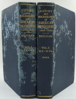 History and Bibliography of American Newspapers 1690-1820: Brigham, Clarence S.