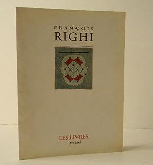 FRANCOIS RIGHI. Les livres 1975-1995.: LEFEBVRE (Eric)