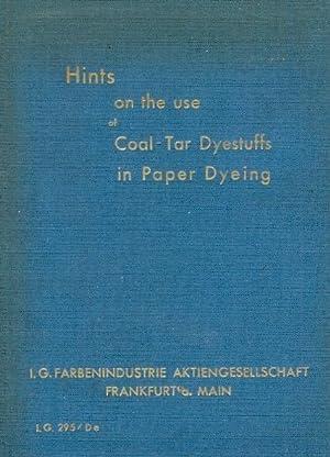 Hints on the Use of Coal -Tar: I.G. Farbenindustrie Aktiengesellschaft