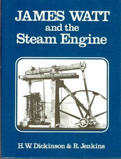 James Watt and the Steam Engine. The Memorial Volume Prepared for the Committee of the Watt Cente...