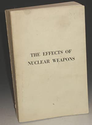 Seller image for The Effects of Nuclear Weapons for sale by Alcuin Books, ABAA