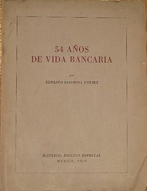 54 Años De Vida Bancaria: Espinosa Porset, Ernesto