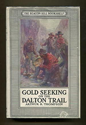 Gold Seeking on the Dalton Trail