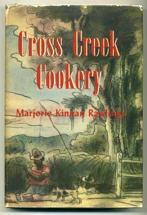 Cross Creek Cookery: RAWLINGS, Marjorie K