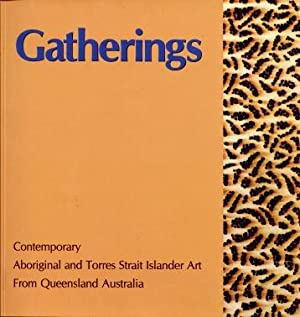 Gatherings : Contemporary Aboriginal and Torres Strait Islander Art from Queensland, Australia