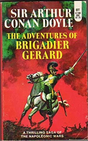 The Adventures of Brigadier Gerard .by the: Doyle, Sir Arthur