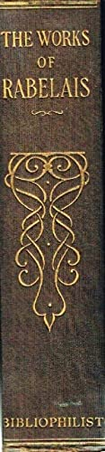 The Works of Rabelais: Rabelais, Francis