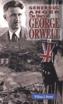 Generous Anger: The Story of George Orwell.