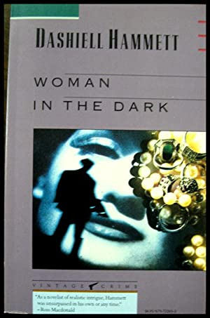 Woman in the Dark: Hammett, Dashiell Parker,