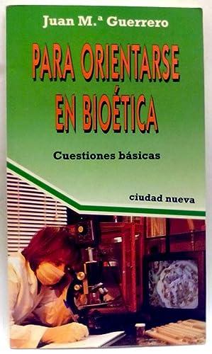 Para Orientarse En Bioética: Cuestiones Básicas: Guerrero Ostolaza, Juan