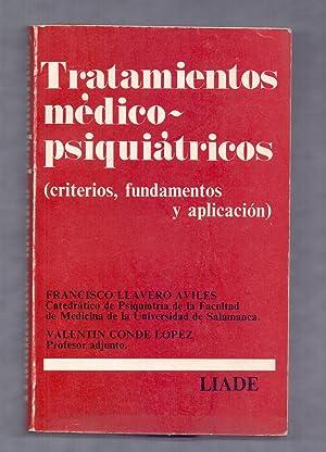 TRATAMIENTOS MEDICO-PASIQUIATRICOS (CRITERIOS, FUNDAMENTOS Y APLICACION): Francisco Llavero Aviles