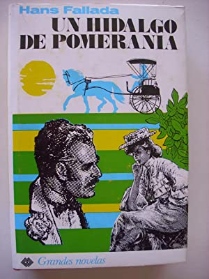 Un hidalgo de Pomerania: Fallada, Hans [Rudolf Ditzen] (1893-1947)