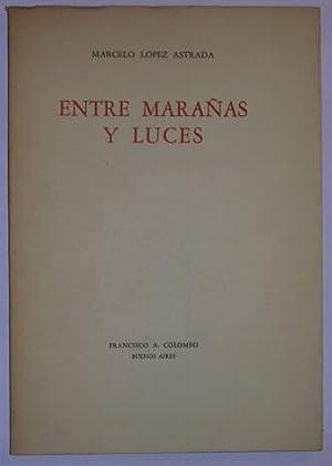 Entre marañas y luces: Lopez Astrada, Marcelo