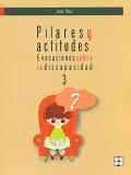 Pilares y actitudes. Evocaciones sobre la discapacidad.: Jesús Flórez