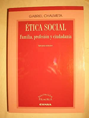 Etica social. Familia, profesión y ciudadanía: Gabriel Chalmeta