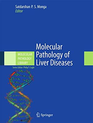 Molecular Pathology of Liver Diseases: Satdarshan P. S. Monga
