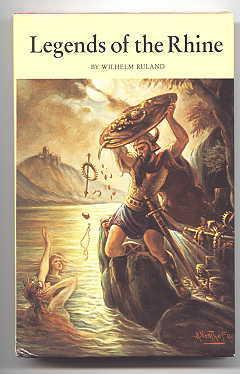 LEGENDS OF THE RHINE.: Ruland, Wilhelm.